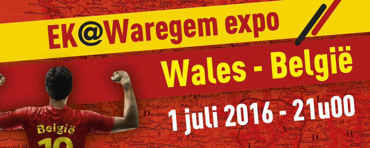 "EK@Waregem expo ""Wales – België"""