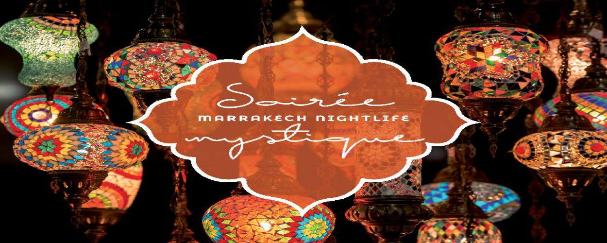 Soirée Mystique – Marrakech Nightlife