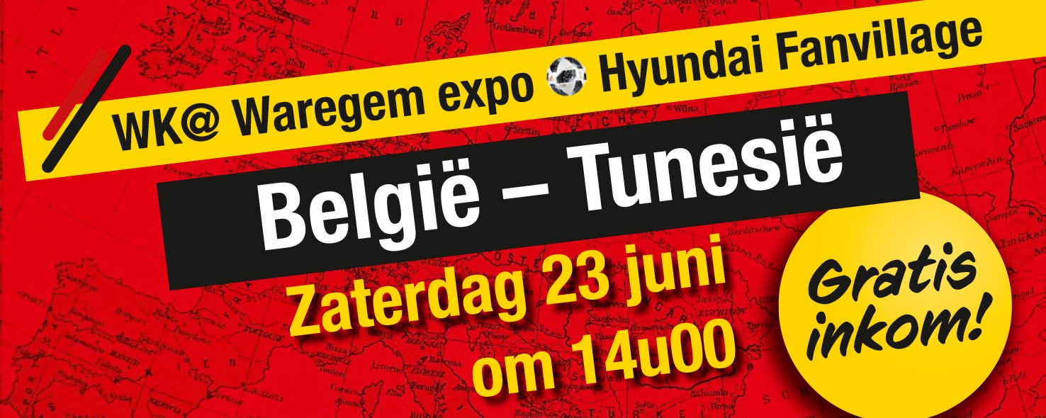 WK@Waregem expo Hyundai Fanvillage: zaterdag 23/06/2018 – België / Tunesië