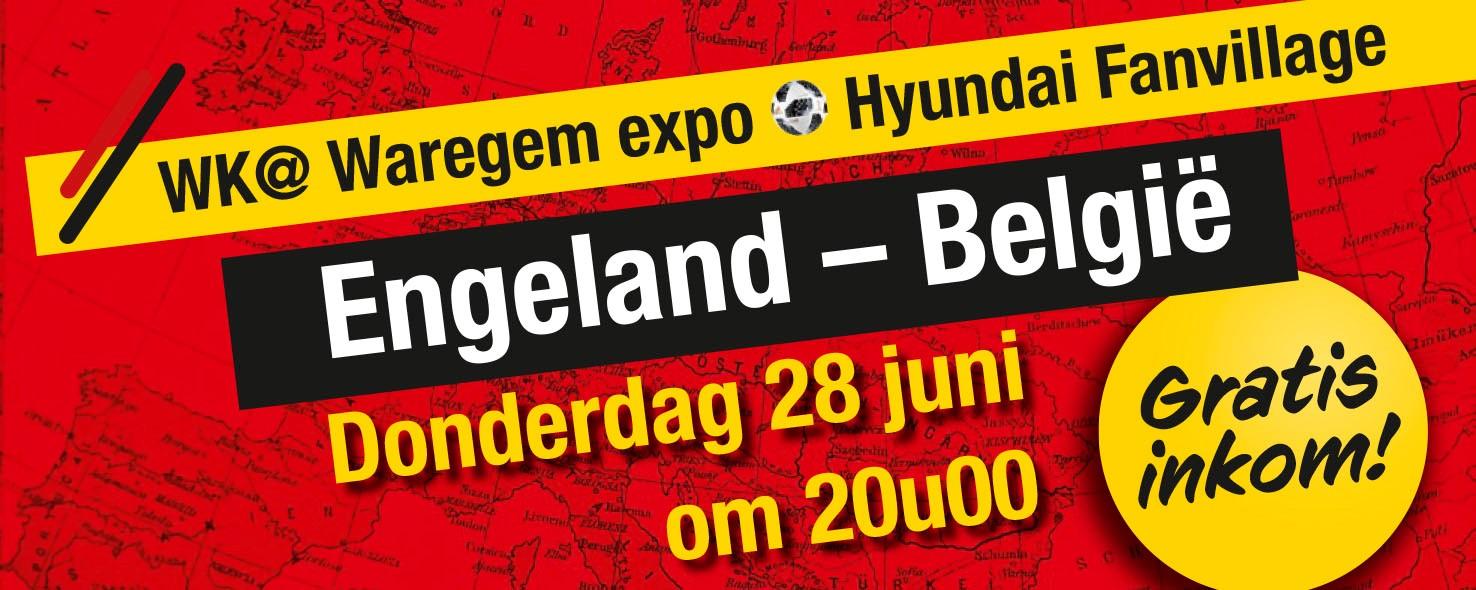 WK@Waregem expo Hyundai Fanvillage: donderdag 28/06/2018 – Engeland / België