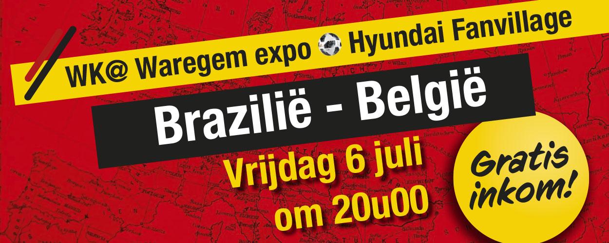 WK@Waregem expo Hyundai Fanvillage – 1/4 finale – Brazillië – België